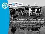 De weg naar SurfSnel Optibel Consumenten VoIP Telefoniedienst