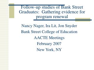 Follow-up studies of Bank Street Graduates:  Gathering evidence for program renewal
