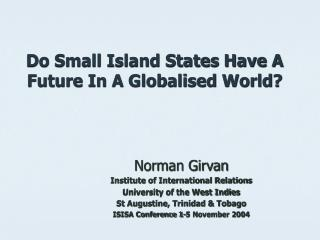 Do Small Island States Have A Future In A Globalised World