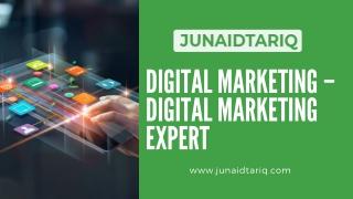 Digital Marketing – Digital Marketing Expert:junaidtariq.com