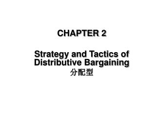 CHAPTER 2 Strategy and Tactics of Distributive Bargaining ???
