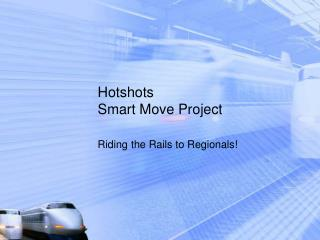Hotshots  Smart Move Project