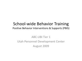 School-wide Behavior Training Positive Behavior Interventions  Supports PBIS