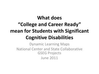 What does   College and Career Ready   mean for Students with Significant Cognitive Disabilities