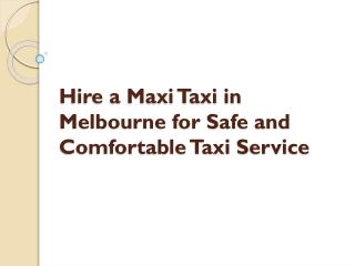 Maxi Taxi Melbourne Airport - Maxis Taxis Melbourne