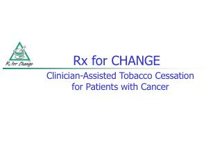 Rx for CHANGE
