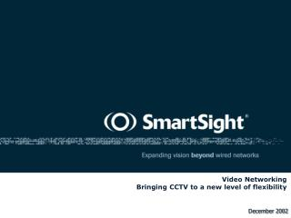 Video Networking Bringing CCTV to a new level of flexibility