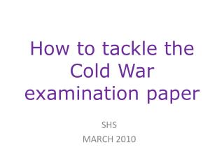 How to tackle the Cold War examination paper