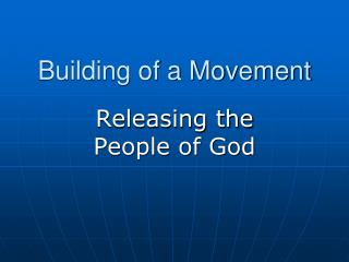 Building of a Movement