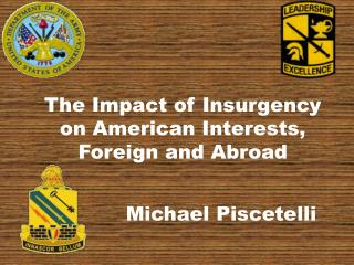 The Impact of Insurgency on American Interests, Foreign and Abroad