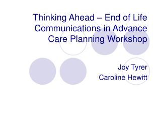 Thinking Ahead   End of Life Communications in Advance Care Planning Workshop