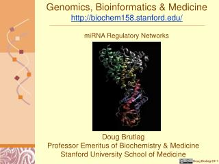 Genomics, Bioinformatics & Medicine http://biochem158.stanford.edu/