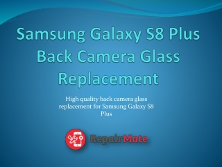 Samsung Galaxy S8 Plus Back Camera Glass Replacement