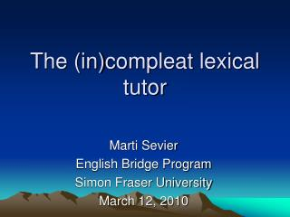 The (in) compleat  lexical tutor
