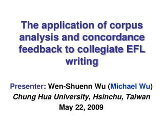 The application of corpus analysis and concordance feedback to collegiate EFL writing