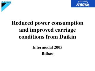 Reduced power consumption and improved carriage conditions from Daikin