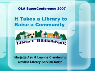 It Takes a Library to  Raise a Community