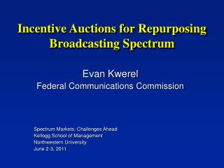 Incentive Auctions for Repurposing Broadcasting Spectrum