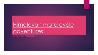 Himalayan motorcycle adventures
