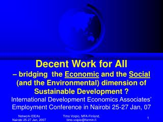 Decent Work for All  – bridging  the  Economic  and the  Social (and the Environmental) dimension of Sustainable Devel
