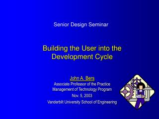 John A. Bers Associate Professor of the Practice Management of Technology Program Nov. 5, 2003 Vanderbilt University Sch
