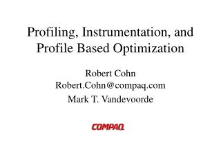 Profiling, Instrumentation, and Profile Based Optimization