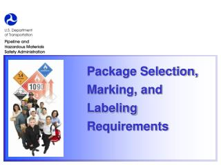 Package Selection, Marking, and Labeling Requirements