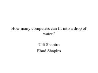 How many computers can fit into a drop of water?