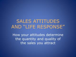 SALES ATTITUDES  AND  LIFE RESPONSE