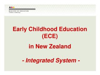 Early Childhood Education ECE   in New Zealand    - Integrated System -