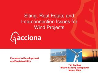 Siting, Real Estate and Interconnection Issues for Wind Projects