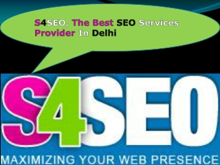 S4SEO, Providing The Best Services For SEO in Delhi