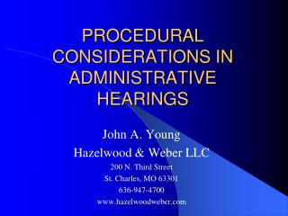 PROCEDURAL CONSIDERATIONS IN ADMINISTRATIVE HEARINGS