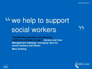 we help to support social workers