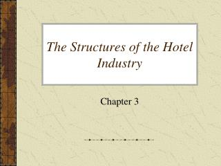 The Structures of the Hotel Industry