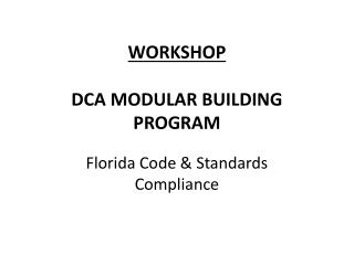 WORKSHOP DCA MODULAR BUILDING PROGRAM