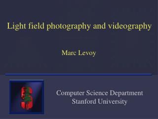 Light field photography and videography