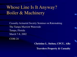 Whose Line Is It Anyway   Boiler  Machinery