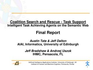 Coalition Search and Rescue - Task Support Intelligent Task Achieving Agents on the Semantic Web Final Report Austin Tat