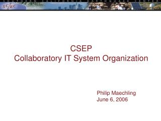 CSEP  Collaboratory IT System Organization