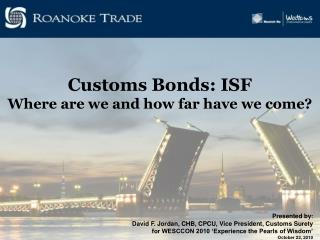 Customs Bonds: ISF Where are we and how far have we come?