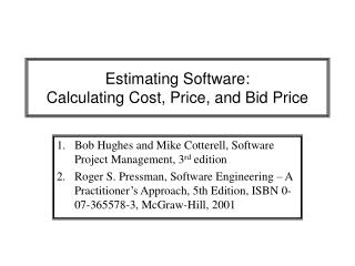 Estimating Software: Calculating Cost, Price, and Bid Price