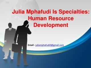 Director Human Resources and Development - Julia Mphafudi