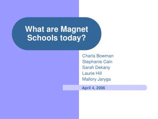 What are Magnet Schools today?