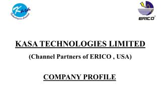 KASA TECHNOLOGIES LIMITED (Channel Partners of ERICO , USA)