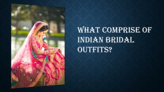 What Comprise of Indian Bridal outfits?