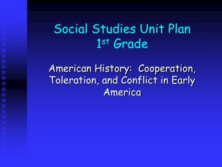 Social Studies Unit Plan 1 st  Grade