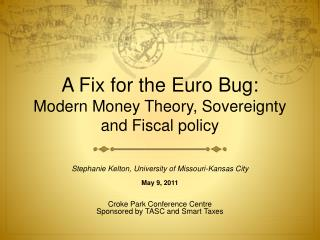 A Fix for the Euro Bug:  Modern Money Theory, Sovereignty and Fiscal policy