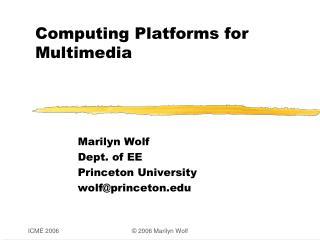 Computing Platforms for Multimedia