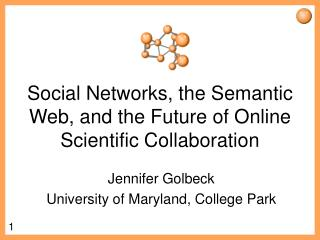 Social Networks, the Semantic Web, and the Future of Online Scientific Collaboration